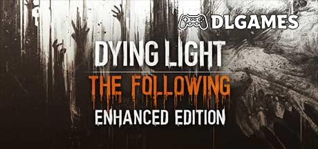 Dying Light The Following Enhanced Edition V1.31