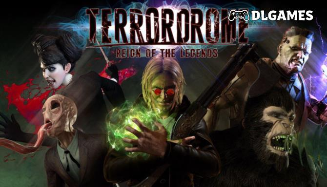 Terrordrome – Reign of the Legends