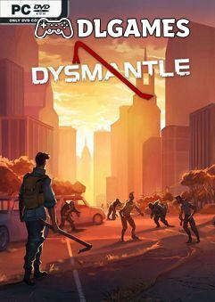 DYSMANTLE Early Access